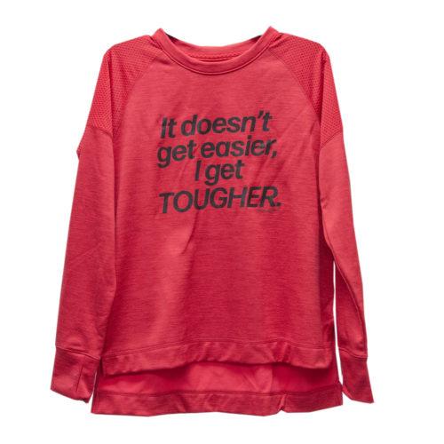 One Tough Bitch I Get Tougher Sweatshirt