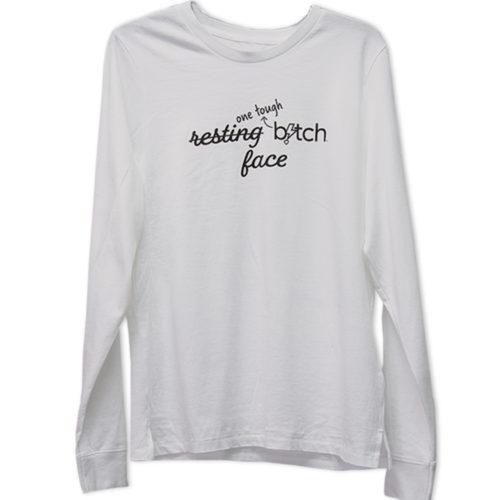 Resting Bitch Face long sleeve t-shirt | One Tough Bitch