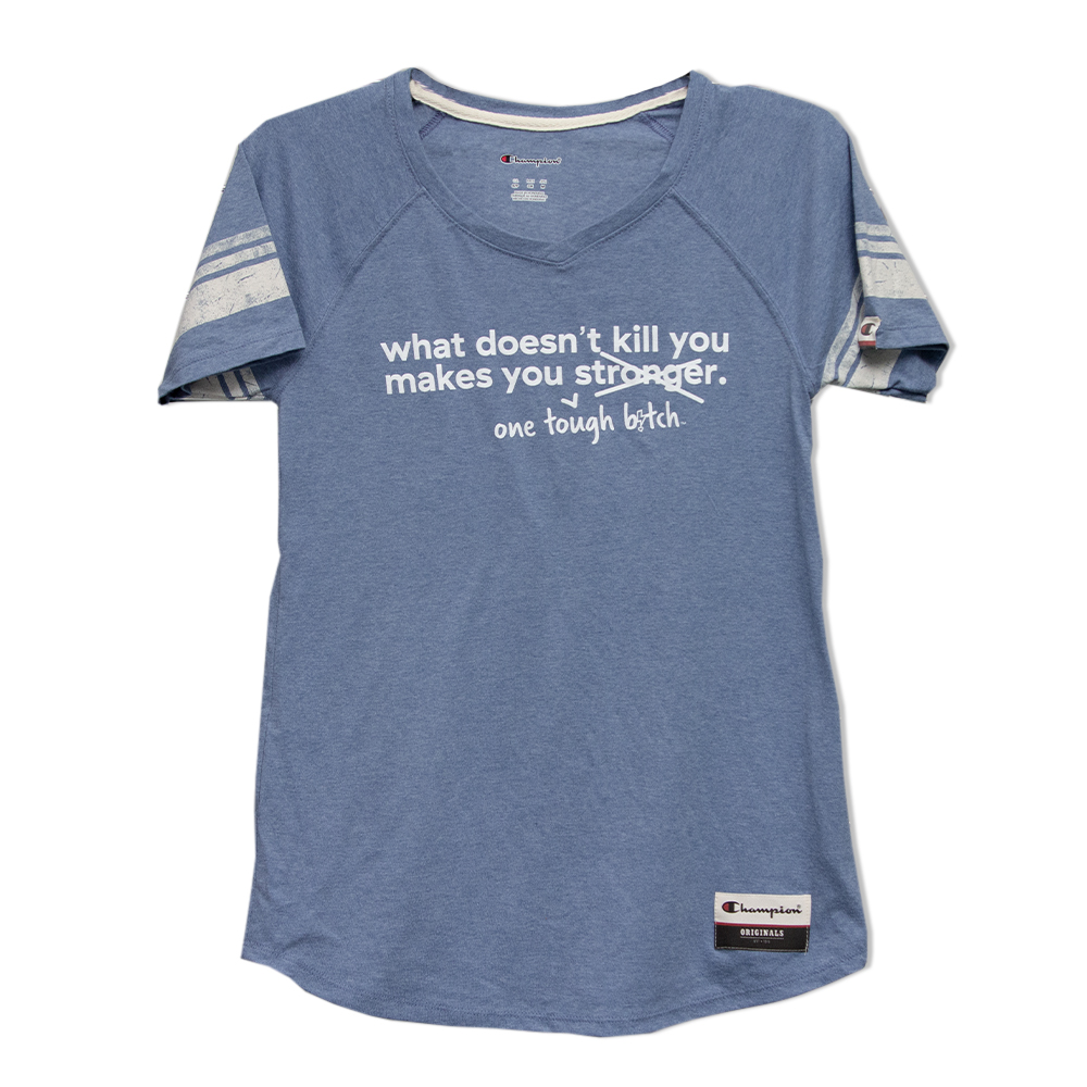 What Doesn't Kill You Makes You One Tough Bitch t-shirt