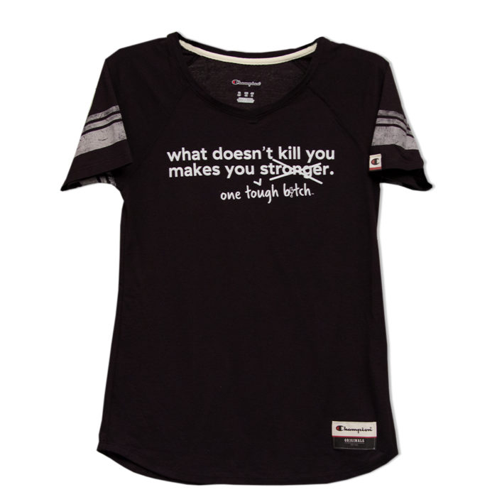 What doesn't kill you makes you one tough bitch t-shirt in black